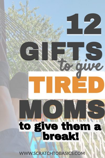 12 gifts to give tired moms to give them a break