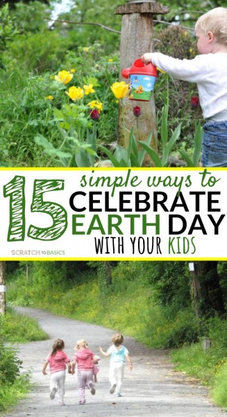 15 simple ways to celebrate Earth Day with your kids