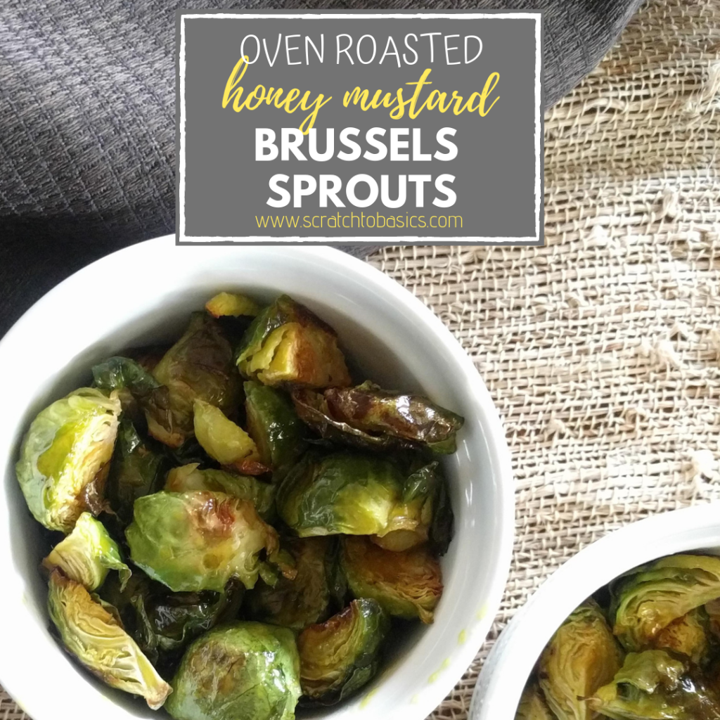Oven roasted honey mustard brussels sprouts are a delicious side to any meal.