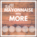 Turn mayonnaise into more.