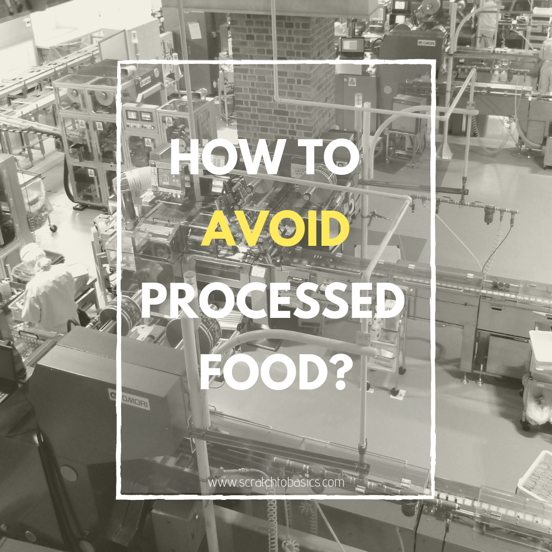 How to Avoid Processed Food When it Feels Impossible