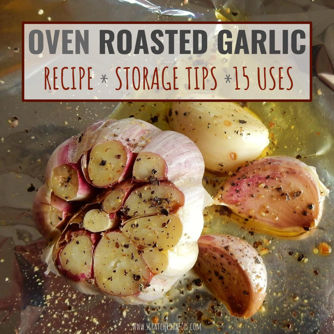 15 Uses for Oven Roasted Garlic