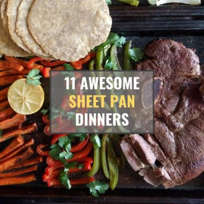 11 Mouthwatering Sheet Pan Dinners