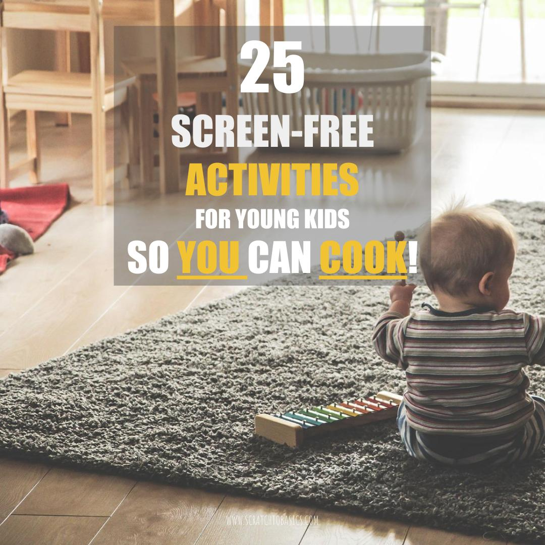 25 Screen-Free Activities for Young Kids So You Can Cook Dinner
