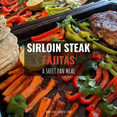 30 Minute Sirloin Steak Sheet Pan Fajitas