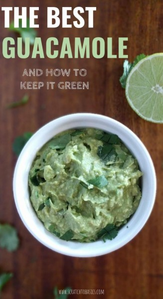 the best guacamole and how to keep it green.