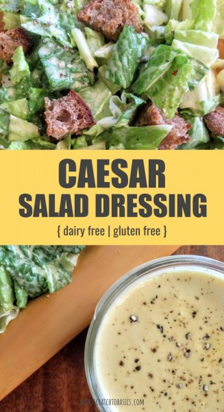 Caesar salad dressing is dairy free and gluten free.