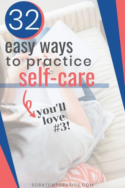 32 easy ways to practice self care
