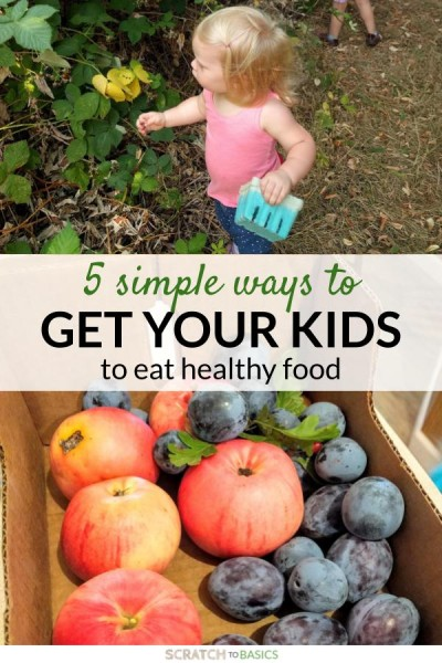 5 ways to get your kids to eat healthy food!