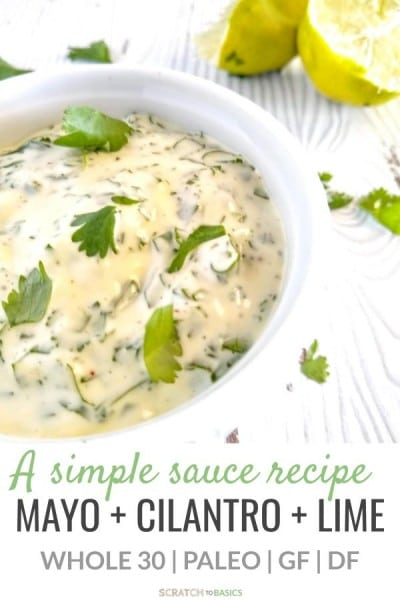 A simple sauce recipe with mayo, cilantro and lime