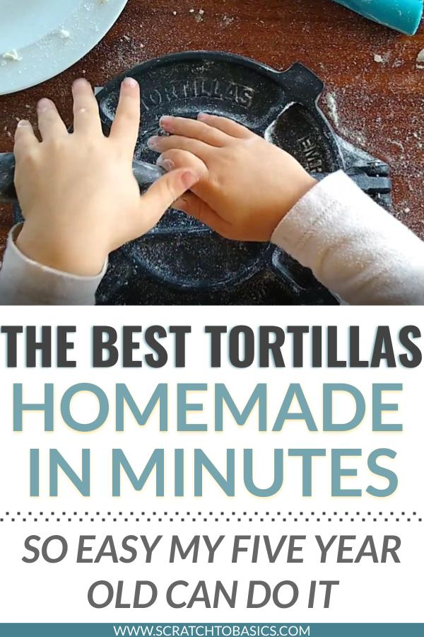Best homemade tortillas you can make in minutes.