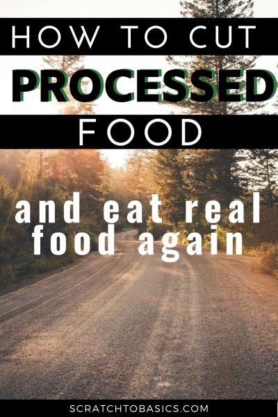 how to cut processed food and eat real food again
