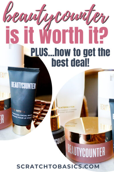 Beautycounter - Is it worth it? Plus, how to get the best deal (pictures of Beautycounter products).