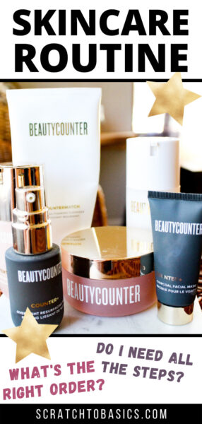 Skincare routine - Beautycounter - what's the right order? Do I need all the steps?