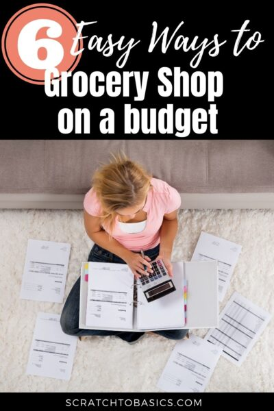 6 easy ways to grocery shop on a budget