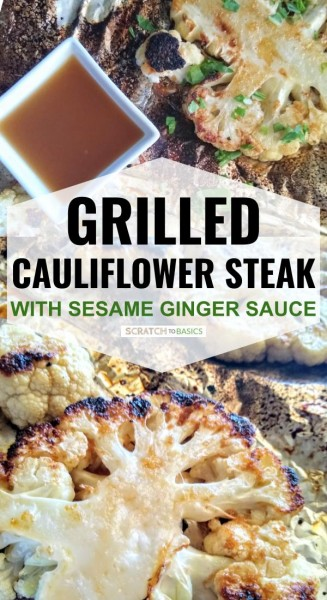 Grilled cauliflower steak with sesame ginger sauce