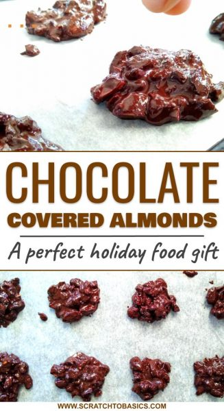 Dark chocolate covered almonds are a sweet and salty treat. A perfect holiday food gift or just a delicious treat for your own chocolate indulgence. #scratchtobasics