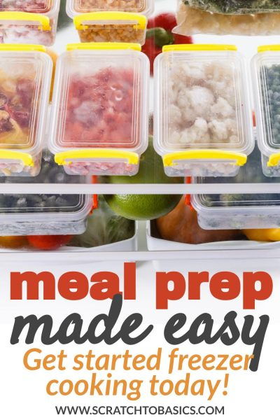 meal prep made easy - get started freezer cooking today