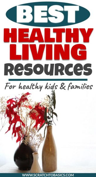 best healthy living resouces for healthy  kids and families