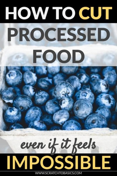 How to cut processed food even if it feels impossible.