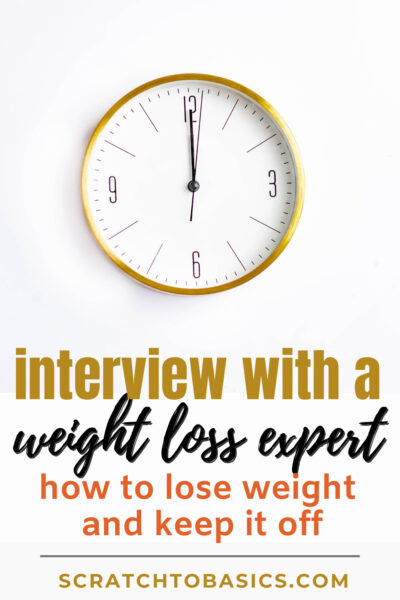 interview with a weight loss expert - how to lose weight and keep it off