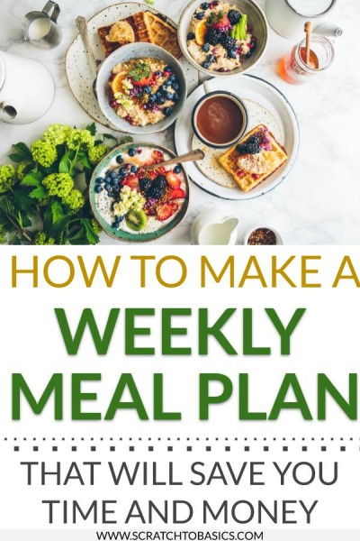 How to make a weekly meal plan and save time and money