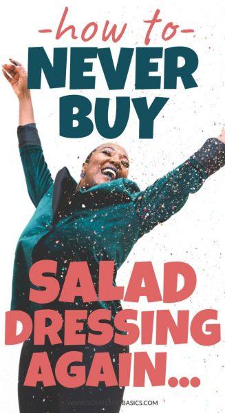 never buy salad dressing again