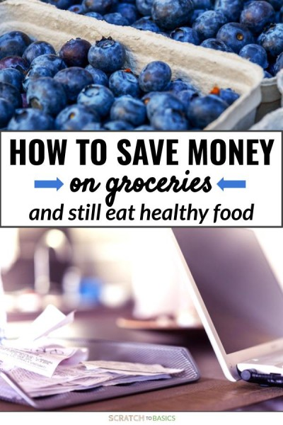 How to save money on groceries and still eat healthy food.