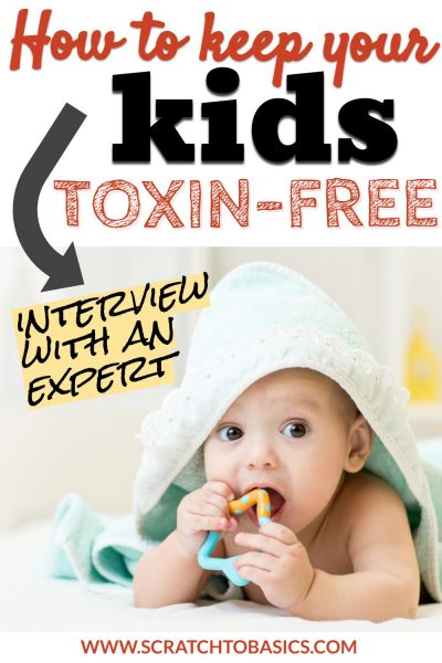 keep your kids toxin free - interview with an expert
