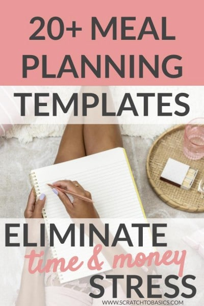 20 + meal planning templates to eliminate the meal time stress.