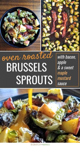 Easy oven roasted brussels sprouts with bacon, apple and a sweet maple mustard sauce
