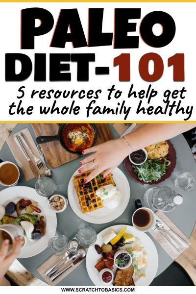 Paleo diet 101 - for families
