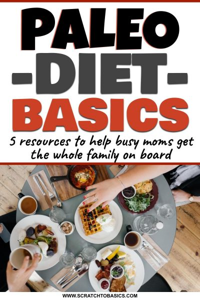 Paleo diet basics - resources for busy moms