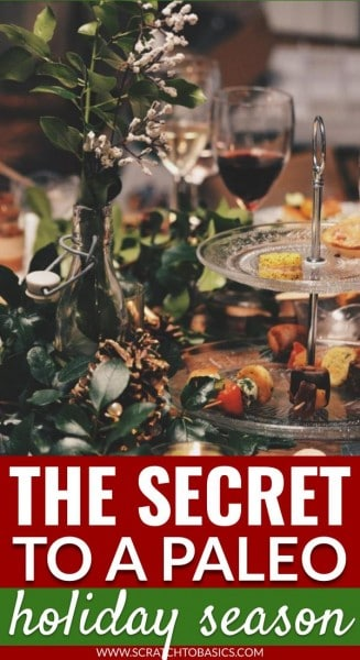 The secret to a Paleo holiday season