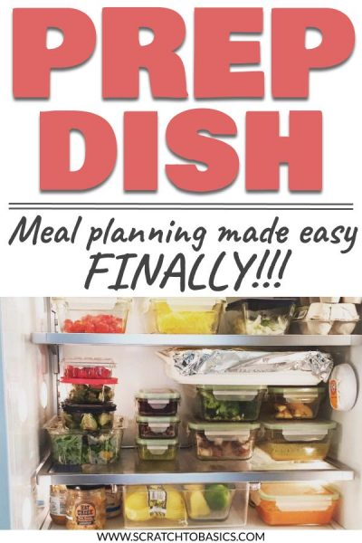 Prep dish - meal planning made easy - finally with picture of fridge.
