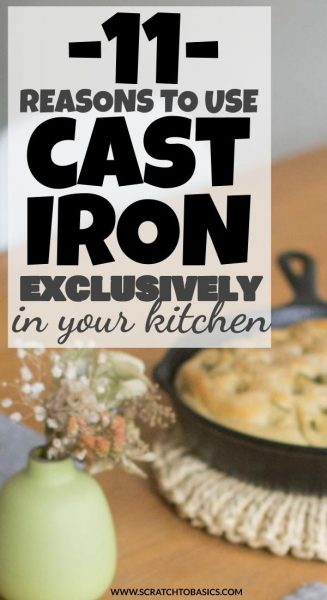 11 reasons to use a cast iron exclusively in your kitchen