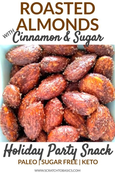 Roasted almonds with cinnamon and sugar make a great holiday party snack