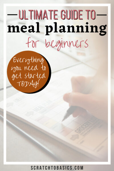 ultimate guide to meal planning for beginners - everything you need to get started today